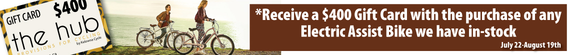 Receive a $400 Gift Card with the purchase of any Electric Assist Bike we have in-stock